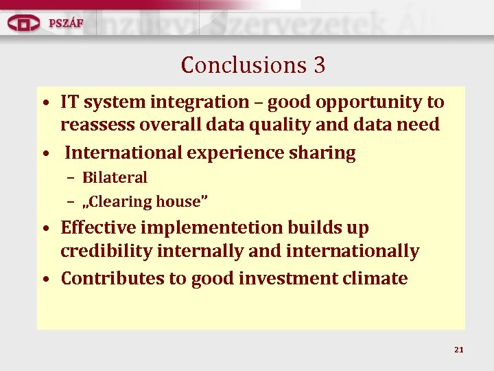 Conclusions 3 • IT system integration – good opportunity to reassess overall data quality