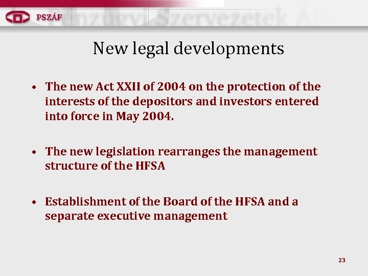 New legal developments • The new Act XXII of 2004 on the protection of