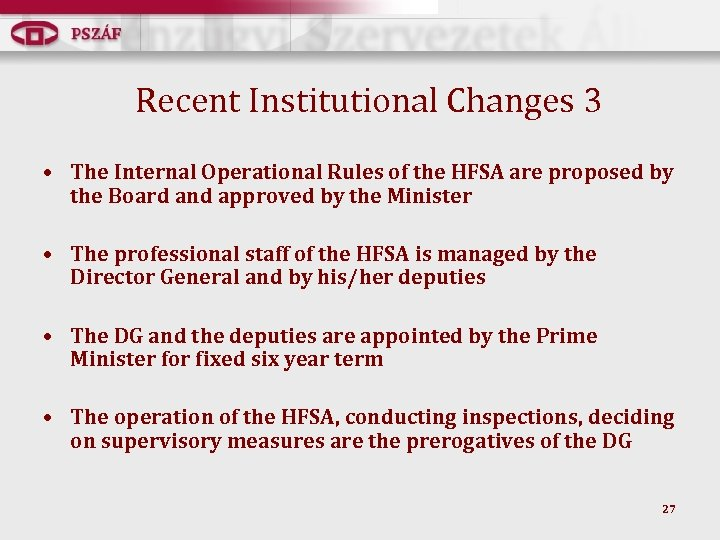 Recent Institutional Changes 3 • The Internal Operational Rules of the HFSA are proposed