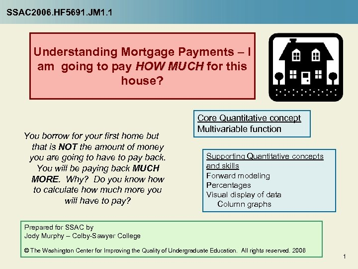 SSAC 2006. HF 5691. JM 1. 1 Understanding Mortgage Payments – I am going