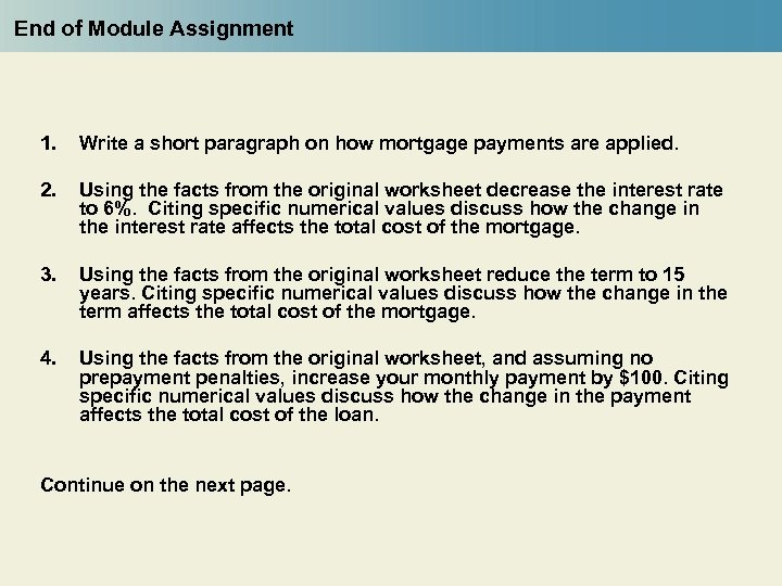 End of Module Assignment 1. Write a short paragraph on how mortgage payments are