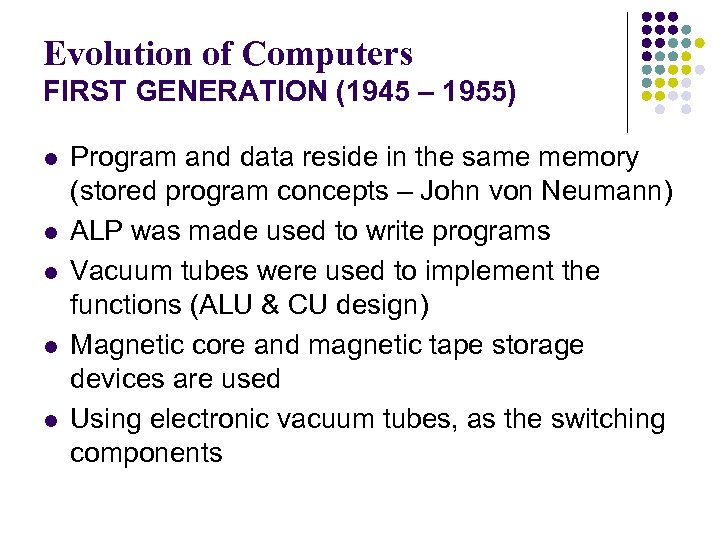 Evolution of Computers FIRST GENERATION (1945 – 1955) l l l Program and data