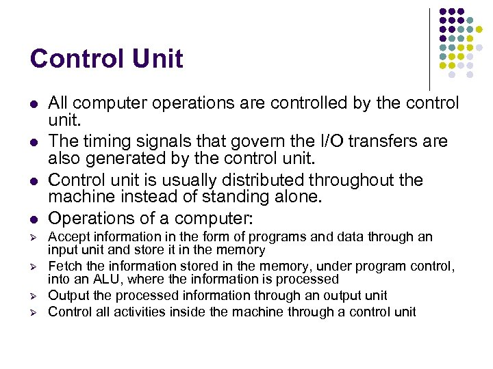 Control Unit l l Ø Ø All computer operations are controlled by the control