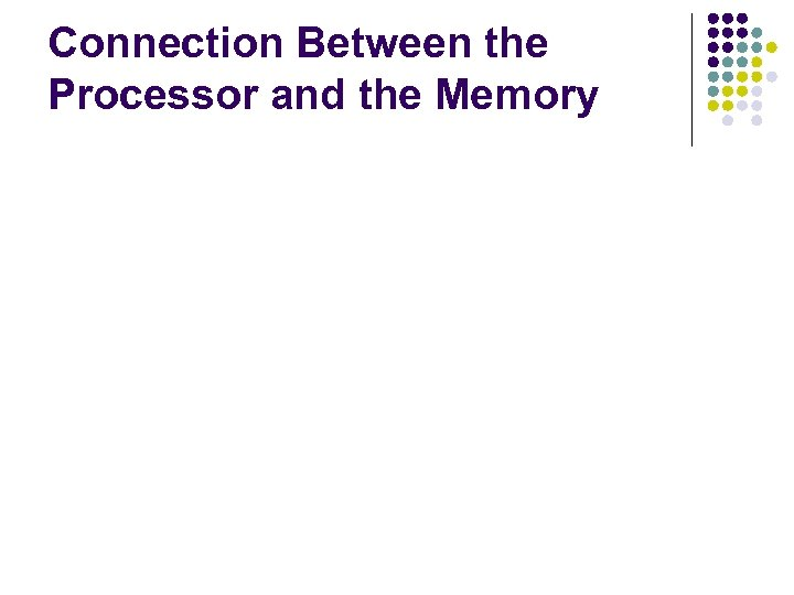 Connection Between the Processor and the Memory