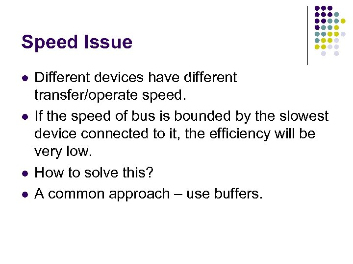 Speed Issue l l Different devices have different transfer/operate speed. If the speed of