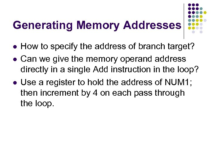 Generating Memory Addresses l l l How to specify the address of branch target?