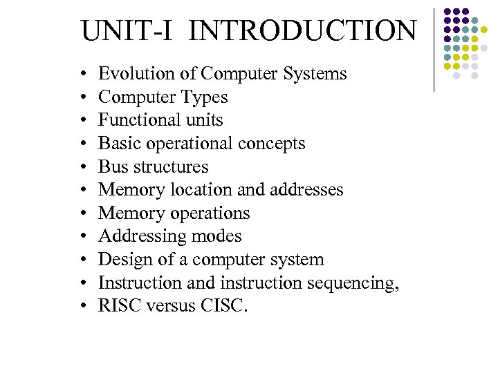 UNIT-I INTRODUCTION • • • Evolution of Computer Systems Computer Types Functional units Basic