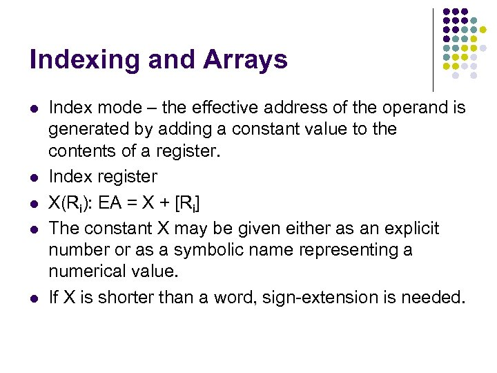 Indexing and Arrays l l l Index mode – the effective address of the