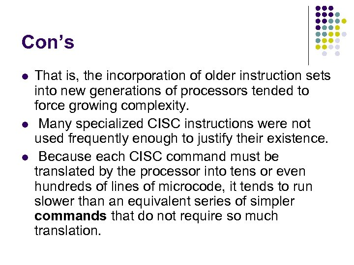Con's l l l That is, the incorporation of older instruction sets into new