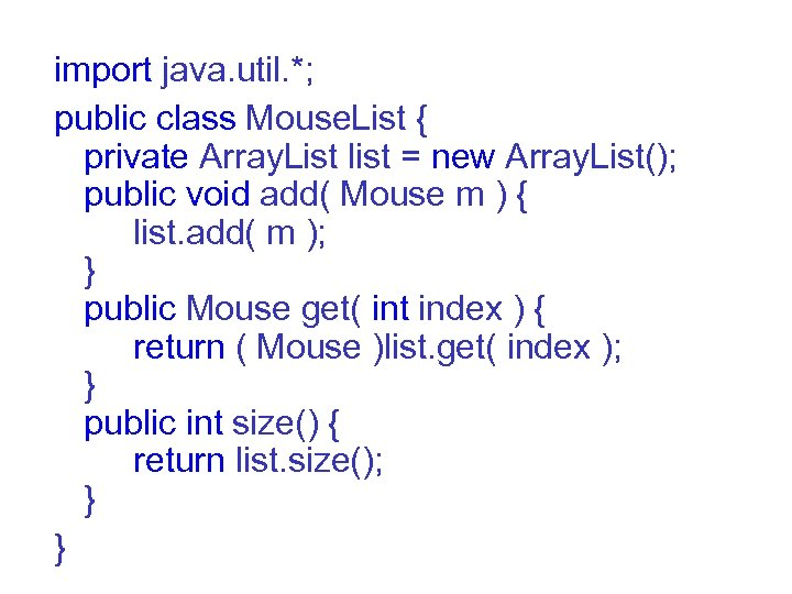 import java. util. *; public class Mouse. List { private Array. List list =