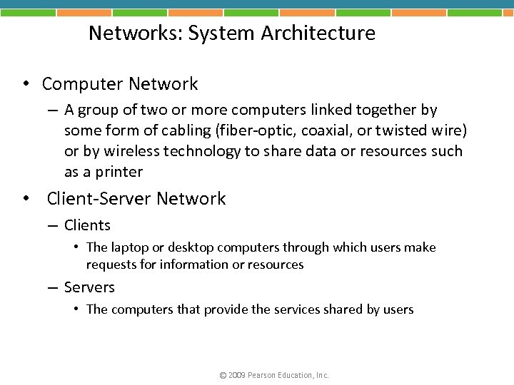 Networks: System Architecture • Computer Network – A group of two or more computers