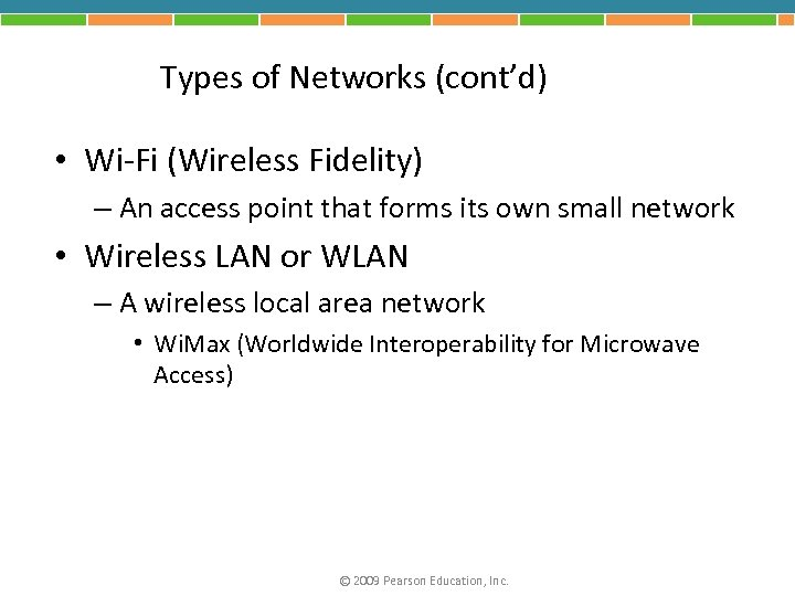 Types of Networks (cont'd) • Wi-Fi (Wireless Fidelity) – An access point that forms