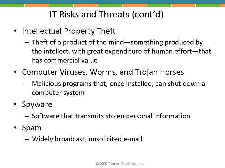 IT Risks and Threats (cont'd) • Intellectual Property Theft – Theft of a product