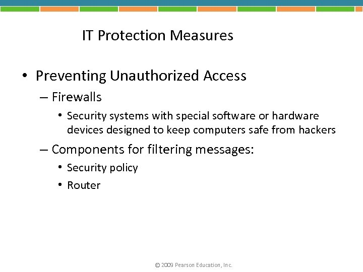 IT Protection Measures • Preventing Unauthorized Access – Firewalls • Security systems with special