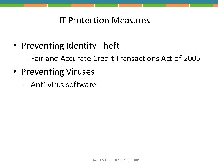 IT Protection Measures • Preventing Identity Theft – Fair and Accurate Credit Transactions Act