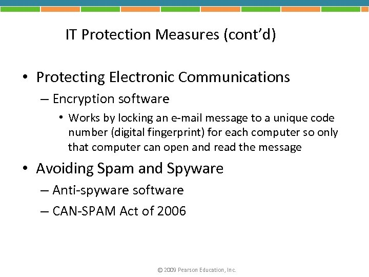 IT Protection Measures (cont'd) • Protecting Electronic Communications – Encryption software • Works by