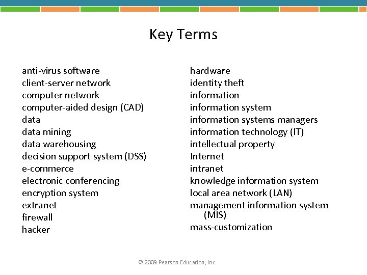 Key Terms anti-virus software client-server network computer-aided design (CAD) data mining data warehousing decision