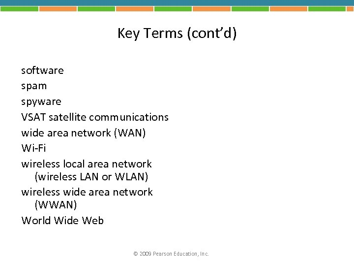 Key Terms (cont'd) software spam spyware VSAT satellite communications wide area network (WAN) Wi-Fi