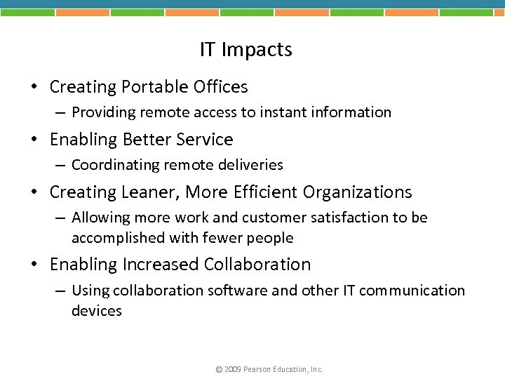 IT Impacts • Creating Portable Offices – Providing remote access to instant information •