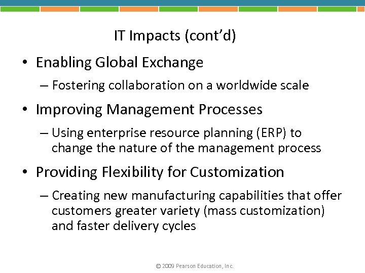 IT Impacts (cont'd) • Enabling Global Exchange – Fostering collaboration on a worldwide scale