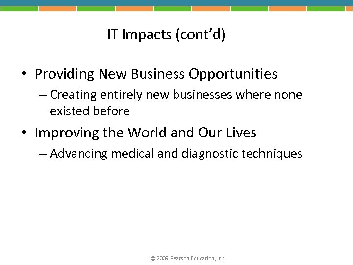 IT Impacts (cont'd) • Providing New Business Opportunities – Creating entirely new businesses where
