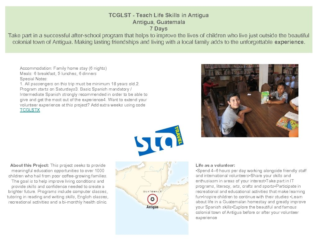 TCGLST - Teach Life Skills in Antigua, Guatemala 7 Days Take part in
