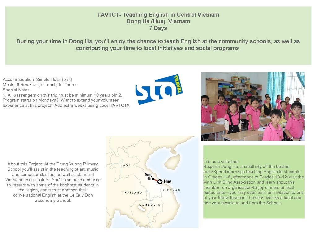 TAVTCT- Teaching English in Central Vietnam Dong Ha (Hue), Vietnam 7 Days During your