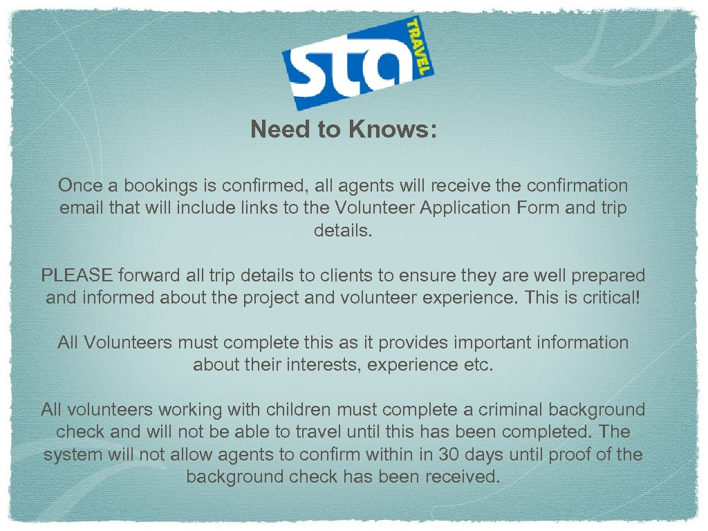 Need to Knows: Once a bookings is confirmed, all agents will receive the confirmation