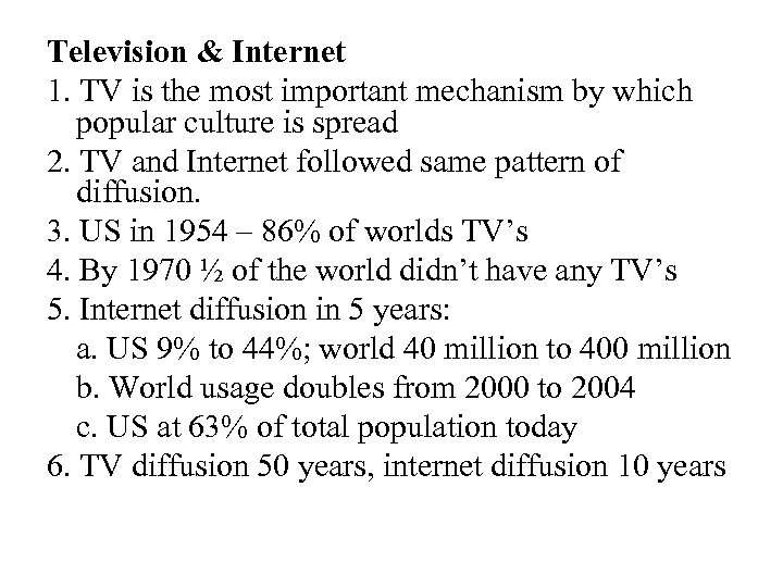 Television & Internet 1. TV is the most important mechanism by which popular culture