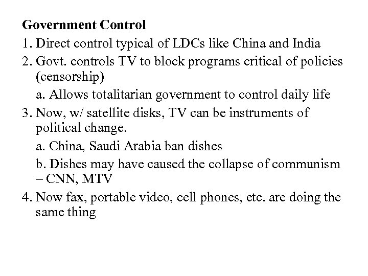Government Control 1. Direct control typical of LDCs like China and India 2. Govt.