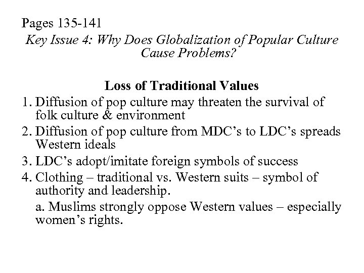 Pages 135 -141 Key Issue 4: Why Does Globalization of Popular Culture Cause Problems?