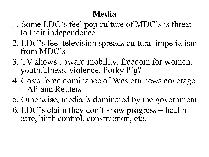 Media 1. Some LDC's feel pop culture of MDC's is threat to their independence