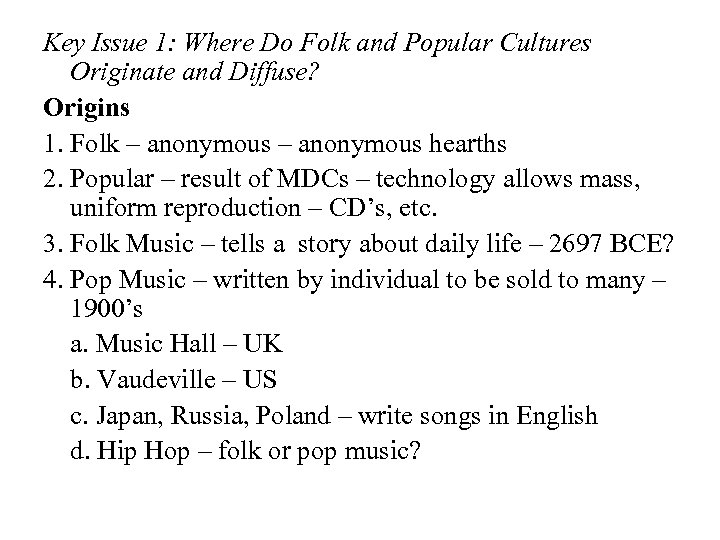 Key Issue 1: Where Do Folk and Popular Cultures Originate and Diffuse? Origins 1.