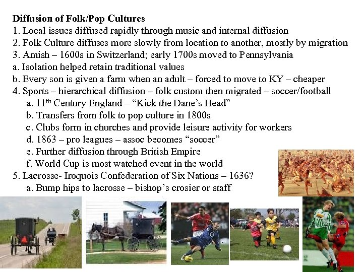 Diffusion of Folk/Pop Cultures 1. Local issues diffused rapidly through music and internal diffusion