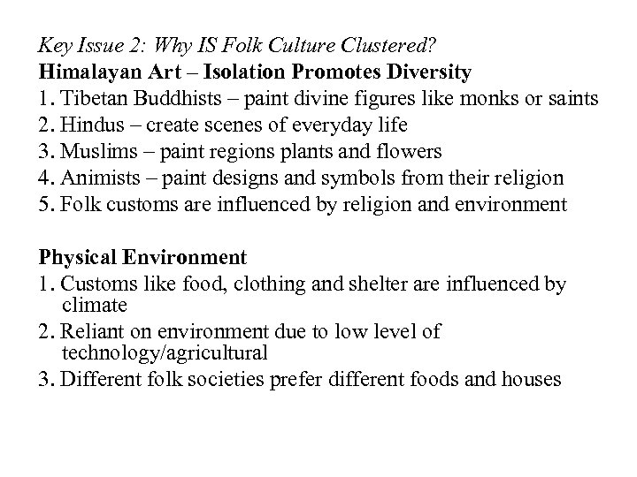 Key Issue 2: Why IS Folk Culture Clustered? Himalayan Art – Isolation Promotes Diversity