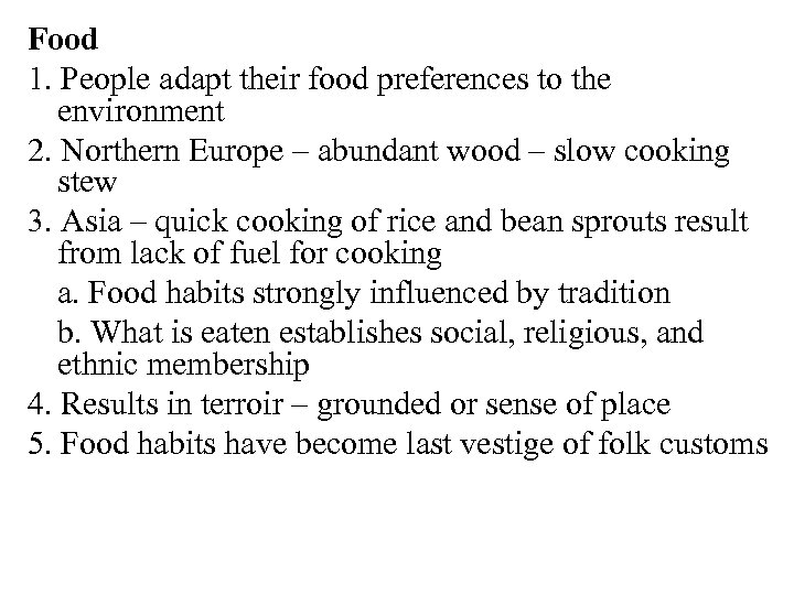 Food 1. People adapt their food preferences to the environment 2. Northern Europe –