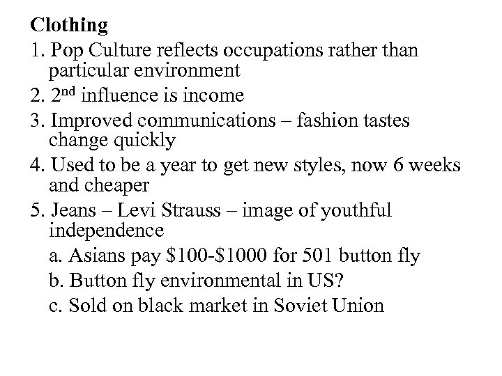 Clothing 1. Pop Culture reflects occupations rather than particular environment 2. 2 nd influence