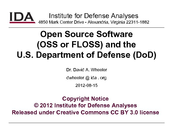 Institute for Defense Analyses 4850 Mark Center Drive Alexandria, Virginia 22311 -1882 Open Source