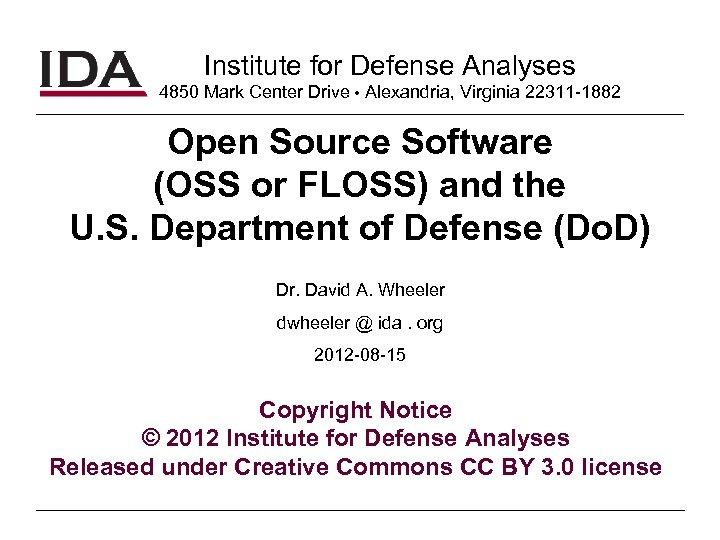Institute for Defense Analyses 4850 Mark Center Drive Alexandria, Virginia 22311 -1882 Open Source