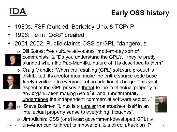 Early OSS history • 1980 s: FSF founded, Berkeley Unix & TCP/IP • 1998:
