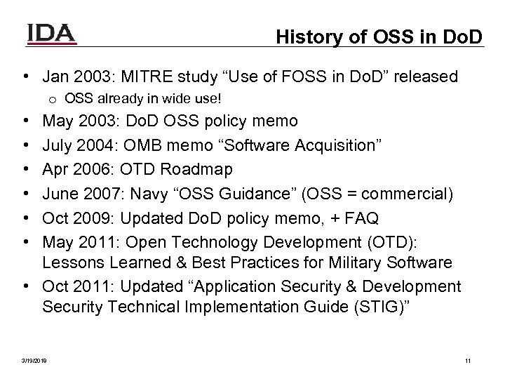 "History of OSS in Do. D • Jan 2003: MITRE study ""Use of FOSS"