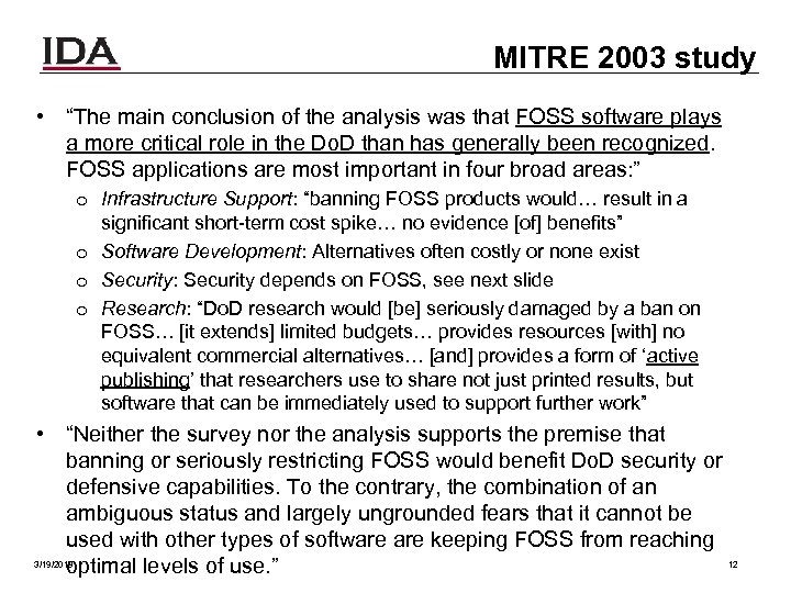 "MITRE 2003 study • ""The main conclusion of the analysis was that FOSS software"