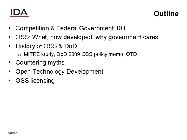 Outline • Competition & Federal Government 101 • OSS: What, how developed, why government