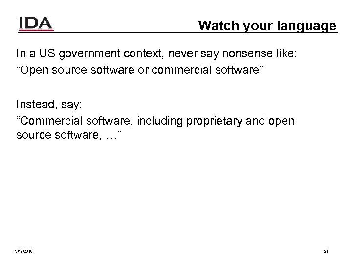 "Watch your language In a US government context, never say nonsense like: ""Open source"