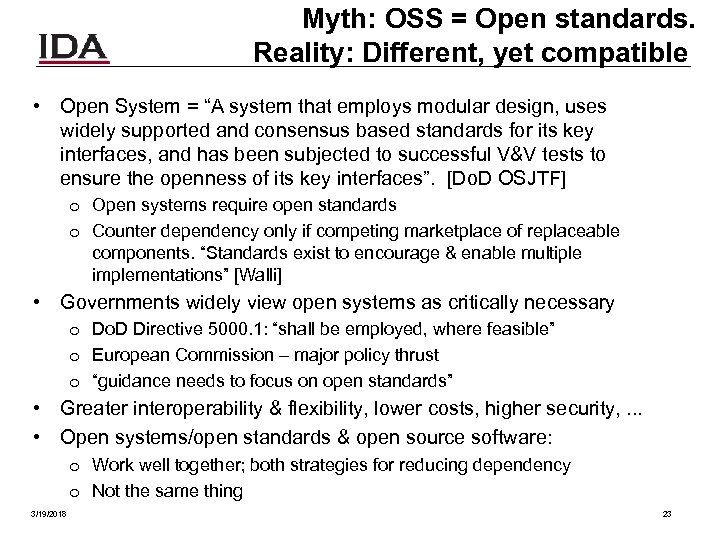 "Myth: OSS = Open standards. Reality: Different, yet compatible • Open System = ""A"