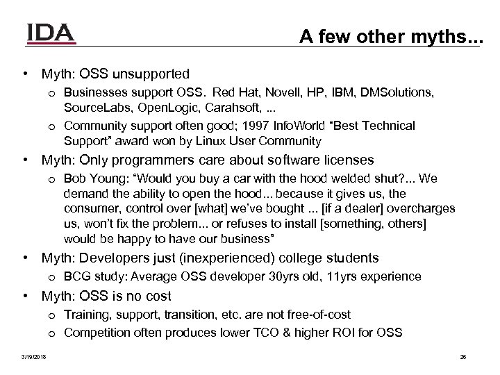 A few other myths. . . • Myth: OSS unsupported o Businesses support OSS.