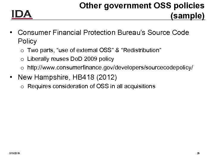 Other government OSS policies (sample) • Consumer Financial Protection Bureau's Source Code Policy o