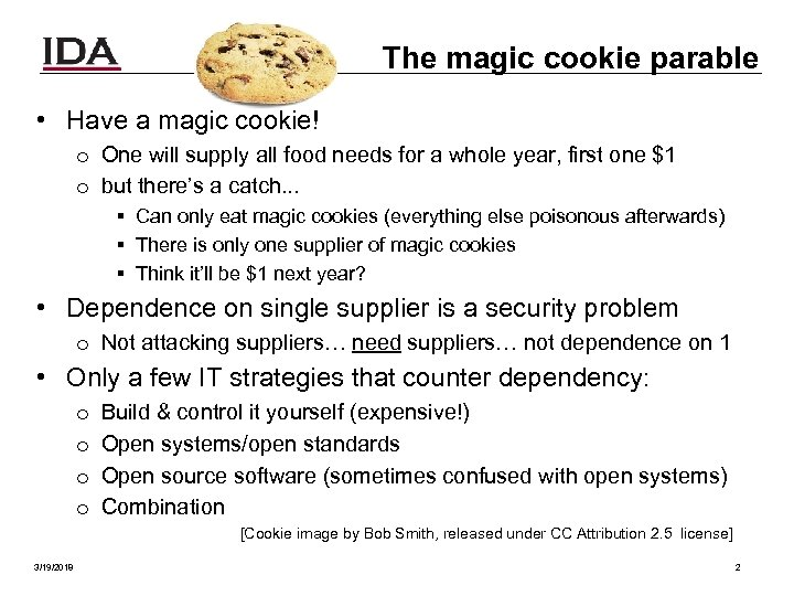 The magic cookie parable • Have a magic cookie! o One will supply all