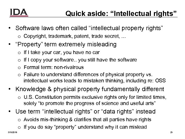 "Quick aside: ""Intellectual rights"" • Software laws often called ""intellectual property rights"" o Copyright,"