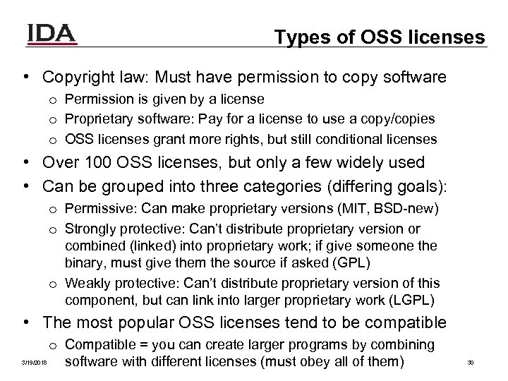 Types of OSS licenses • Copyright law: Must have permission to copy software o